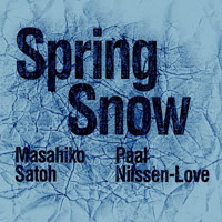 paal nilssen-love - masahiko satoh - Spring Snow