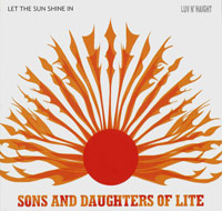 sons & daughters of lite - Let The Sun Shine In