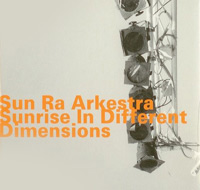 sun ra arkestra - Sunrise In Different Dimensions
