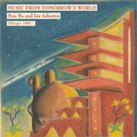 arkestra - sun ra - Music From Tomorrow's World