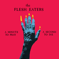the flesh eaters - A Minute To Pray A Second To Die