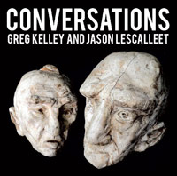 jason lescalleet - greg kelley - Conversations