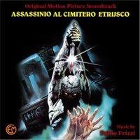 fabio frizzi - Assassinio Al Cimitero Etrusco