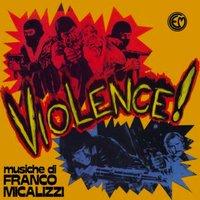 franco micalizzi - Violence!