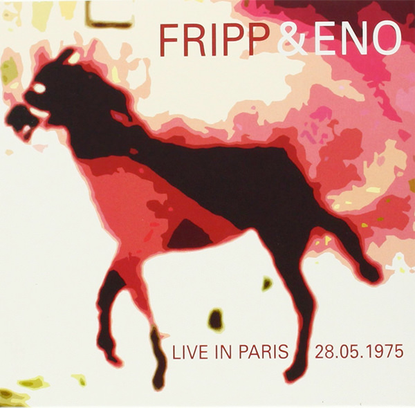 robert fripp - brian eno - Live in Paris 28.05.1975