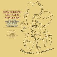 Cocteau, Satie & Les Six
