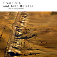 john butcher - fred frith - The Natural Order