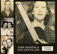 ARKANSAS AT 78 RPM: CORN DODGERS & HOSS HAIR PULLERS
