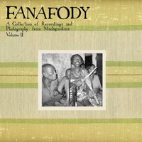FANAFODY: A COLLECTION OF RECORDINGS AND PHOTOGRAPHY FROM MADAGA