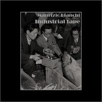 maurizio bianchi - Industrial Tape