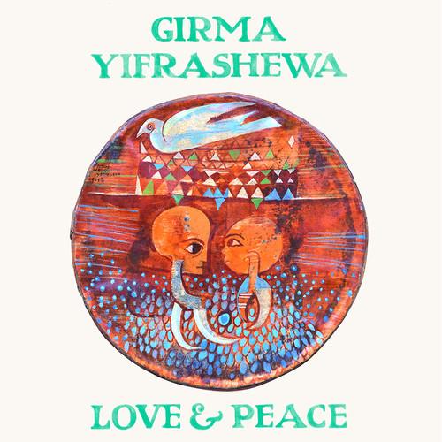 girma yifrashewa - Love & Peace