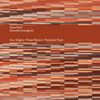 FOUR ORGANS / PHASE PATTERNS / PENDULUM MUSIC