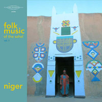 various - Folk Music of the Sahel Vol. 1: Niger