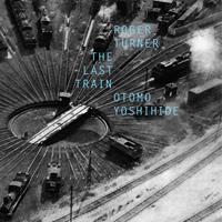 roger turner - The Last Train