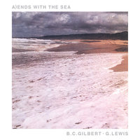 b.c. gilbert/g. lewis - Ends With The Sea