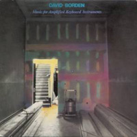 david borden - Music for Amplified Keyboard Instruments