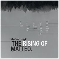 THE RISING OF MATTEO