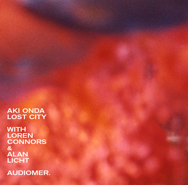 loren connors - alan licht - aki onda - Lost City (Lp)