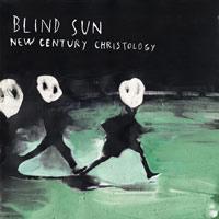BLIND SUN NEW CHRISTOLOGY