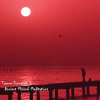 TRANCE-FORMATIONS I ANCIENT MINIMAL MEDITATIONS