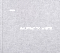 HALFWAY TO WHITE