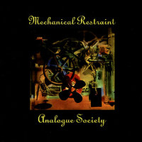 analogue society - Machanical Restraint