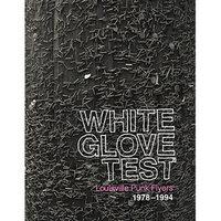 White Glove Test - Louiseville Punk Flyers 1978-1994