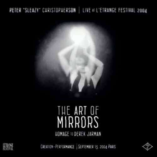 peter christopherson - Live At The Etrange Festival 2004 - The Art Of Mirrors