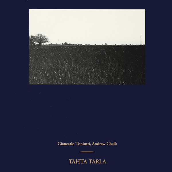 giancarlo toniutti - andrew chalk - Tahta Tarla