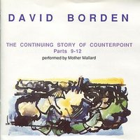david borden - The Continuing Story Of Counterpoint Parts 9-12