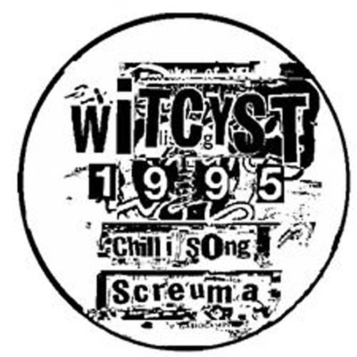 witcyst - Screuma / Chilli Song
