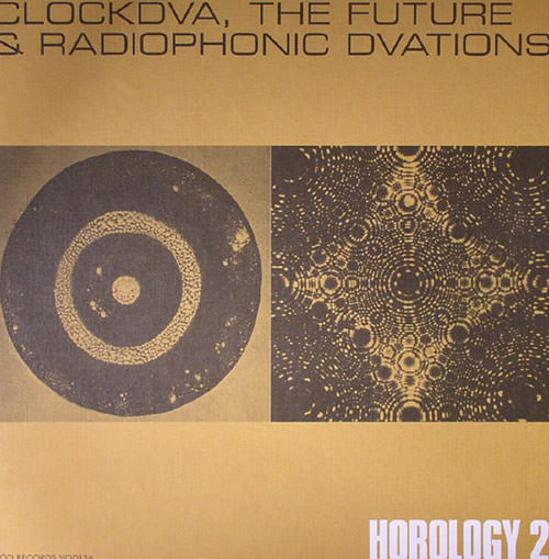 clock dva -  Horology 2 / The Future and Radiophonic Dvations