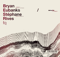 stephane rives - bryan eubanks - fq