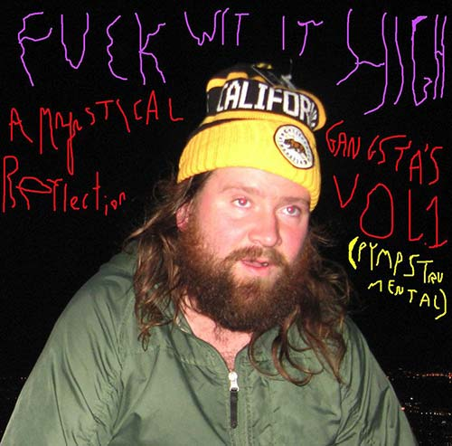 FUCK WIT IT HIGH: A MYSTICAL GANGSTA'S REFLECTION VOL. 1
