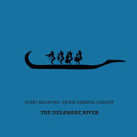 bobby bradford - The Delaware river