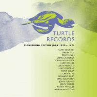 Turtle Records Pioneering British Jazz 1970-1971