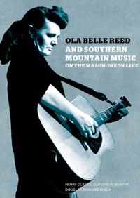 OLA BELLE REED AND SOUTHERN MOUNTAIN MUSIC ON THE MASON-DIXON LI