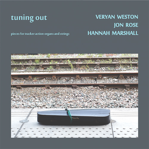 veryan weston - jon rose - hanna hartman - Tuning Out