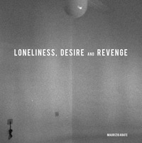 maurizio abate - Loneliness, desire and revenge