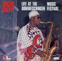 archie shepp - Live At The Donaueschingen Music Festival