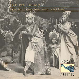 Bali 1928, Vol. V: Vocal Music In Dances Drama