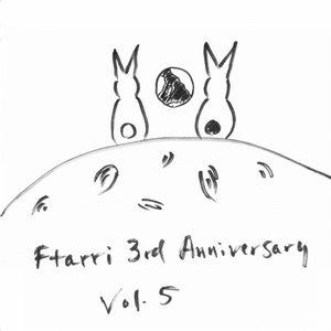 FTARRI 3RD ANNIVERSARY VOL.5