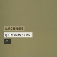 marc behrens - Queendom maybe rise