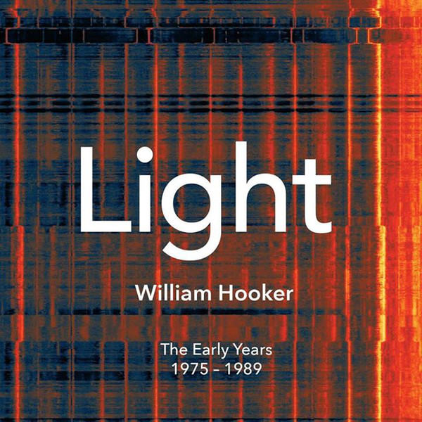 william hooker - Light The Early Years 1975 - 1989