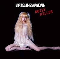 NOISY KILLER