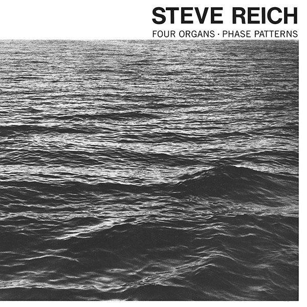 steve reich - Four Organs/Phase Patterns
