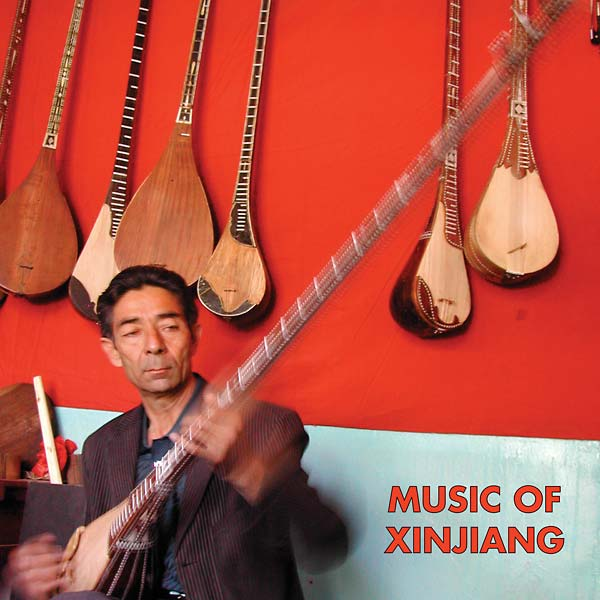 Music of Xinjiang: Kazakh and Uyghur Music of Central Asia