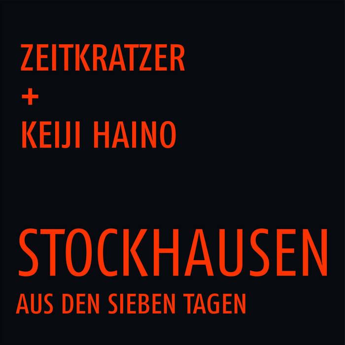 keiji haino - zeitkratzer - Stockhausen - Aus den Sieben Tagen