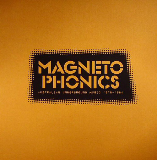 MAGNETOPHONICS - AUSTRALIAN UNDERGROUND MUSIC 1978-1984