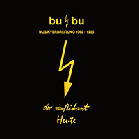 BU/BU-MUSIKVERBREITUNG - RECORDINGS 1980-1985